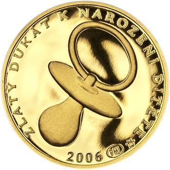 2006 - Dukát k narození dítěte - 2